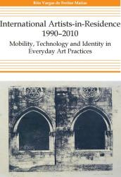International Artists-in-Residence 1990–2010: Mobility, Technology and Identity in Everyday Art Practices